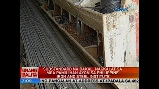 UB: Substandard na bakal, nagkalat sa mga pamilihan ayon sa Philippine Iron and Steel Institute