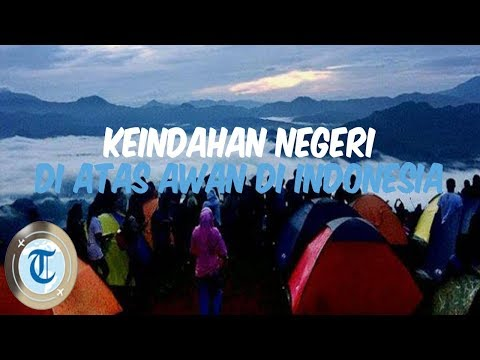 8-negeri-di-atas-awan-di-indonesia-yang-wajib-traveler-kunjungi