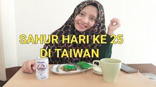 SAHUR HARI KE 25 DI TAIWAN    MALAS MASAK
