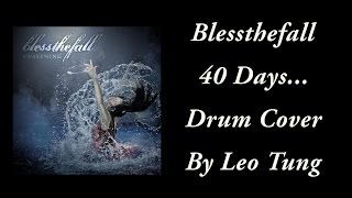 Blessthefall - 40 days... (Drum Cover) By Leo Tung