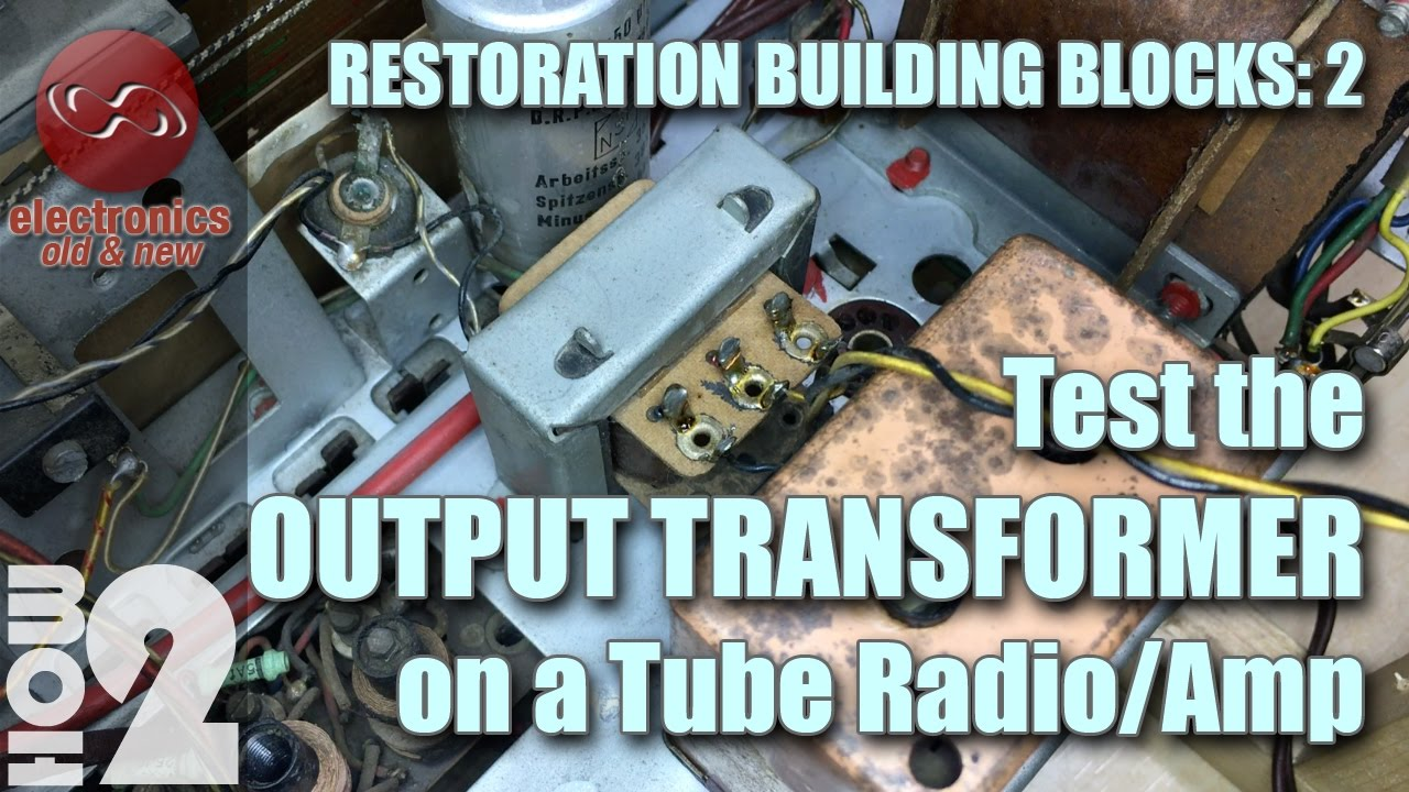 How to safely test the Output Transformer on tube radio or amp ...