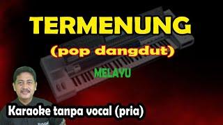Termenung karaoke melayu versi pop dangdut