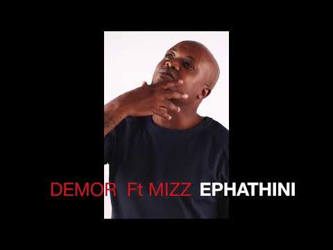 Demor Feat Mizz - Ephathini (Official Audio)