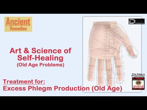 Treatment for Excess Phlegm Production (Old Age) | Art & Science of Self Healing | Ancient Remedies