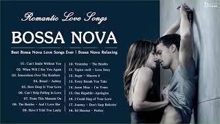Romantic Bossa Nova Songs | Best Bossa Nova Love Songs Ever | Bossa Nova Relaxing