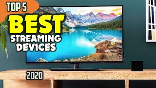 BEST STREAMING DEVICES 2020 — (TOP 5)