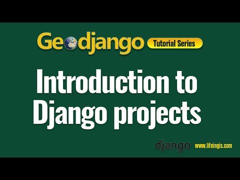 Geodjango Tutorial 1: Introduction to Django projects