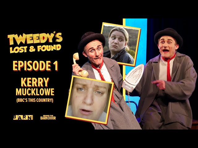 Tweedy's Lost & Found Episode 1 with This Country's Kerry Mucklowe | Clown | Children's Theatre