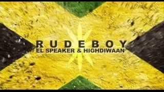 El Speaker & highdiwaan - Rudeboy (Reggae Hip hop Exclusive)