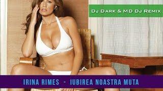 Irina Rimes - Iubirea noastra muta (Dj Dark &amp MD Dj Remix) 2016 HIT