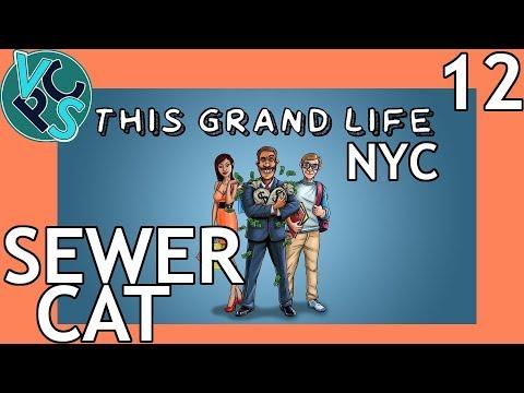 This Grand Life EP12 - Sewer Cat – New York City! Adult Life Simulator Gameplay