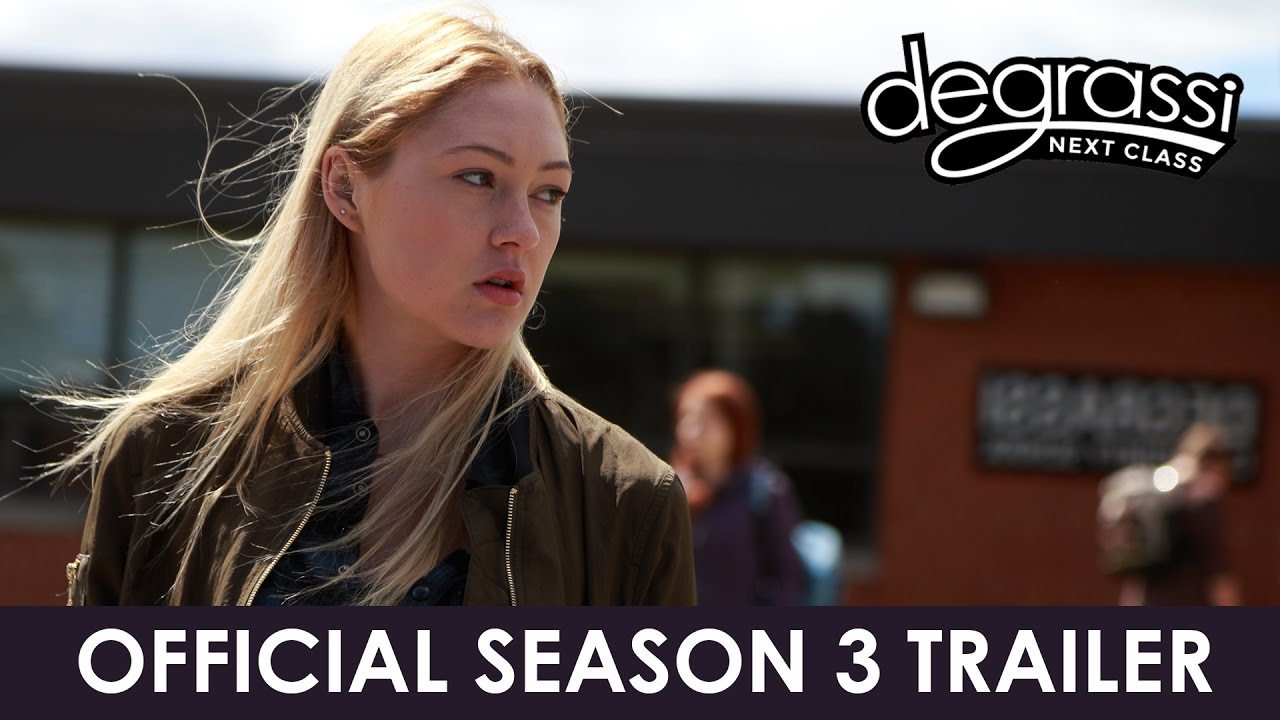 Degrassi Next Class Season 3 Official Trailer 1 Min Youtube