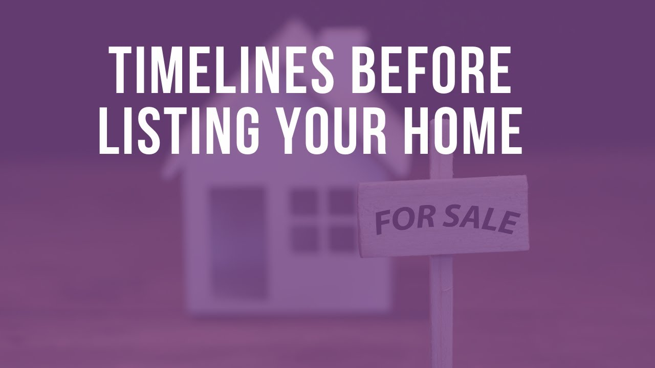 SELLERS- Timeliness Before Listing a House