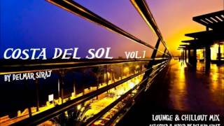 Chillout Lounge mix by Delmar Siraj - Costa del sol Vol. 1