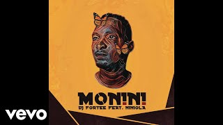 DJ Fortee - Monini ft. Niniola