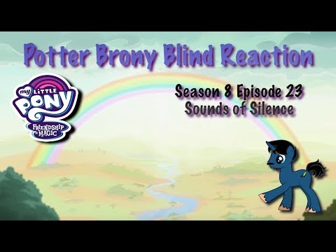 PotterBrony Blind Reaction MLP FiM Season 8 Episode 23 Sounds Of Silence