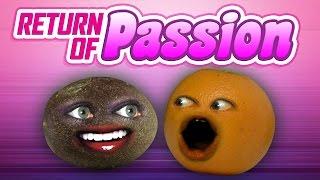 Annoying Orange - Return of Passion!