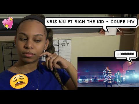 Kris Wu Ft Rich The Kid - Coupe MV Reaction / SEXY ASS