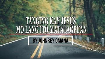 MINUS ONE - TANGING KAY JESUS MO LANG ITO MATATAGPUAN BY JOHNREY OMANA