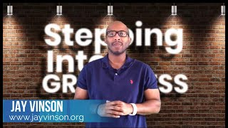 Hearing From God| Jay Vinson| Stepping Into Greatness