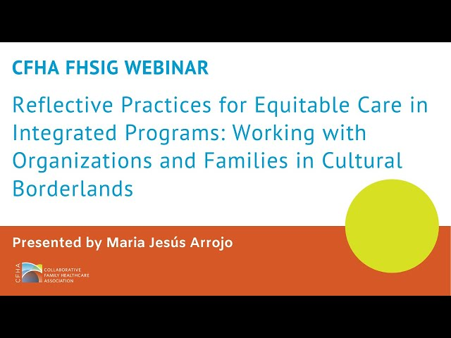 FHSIG Webinar - Reflective Practices for Equitable Care in Integrated Programs
