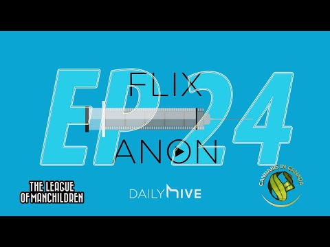 Flix Anonymous on Cannabis in Canada - Episode 24