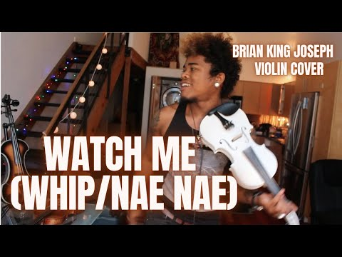WATCH ME (WHIP/NAE NAE) with BRIAN KING JOSEPH
