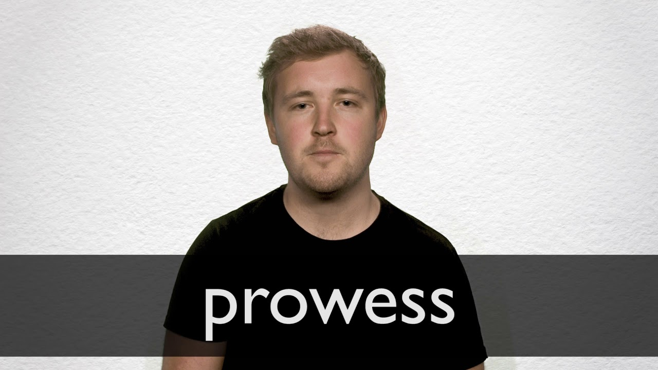 How to pronounce PROWESS in British English