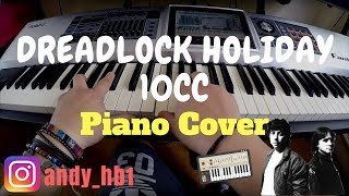 Dreadlock Holiday - 10cc / Piano Cover / Patches