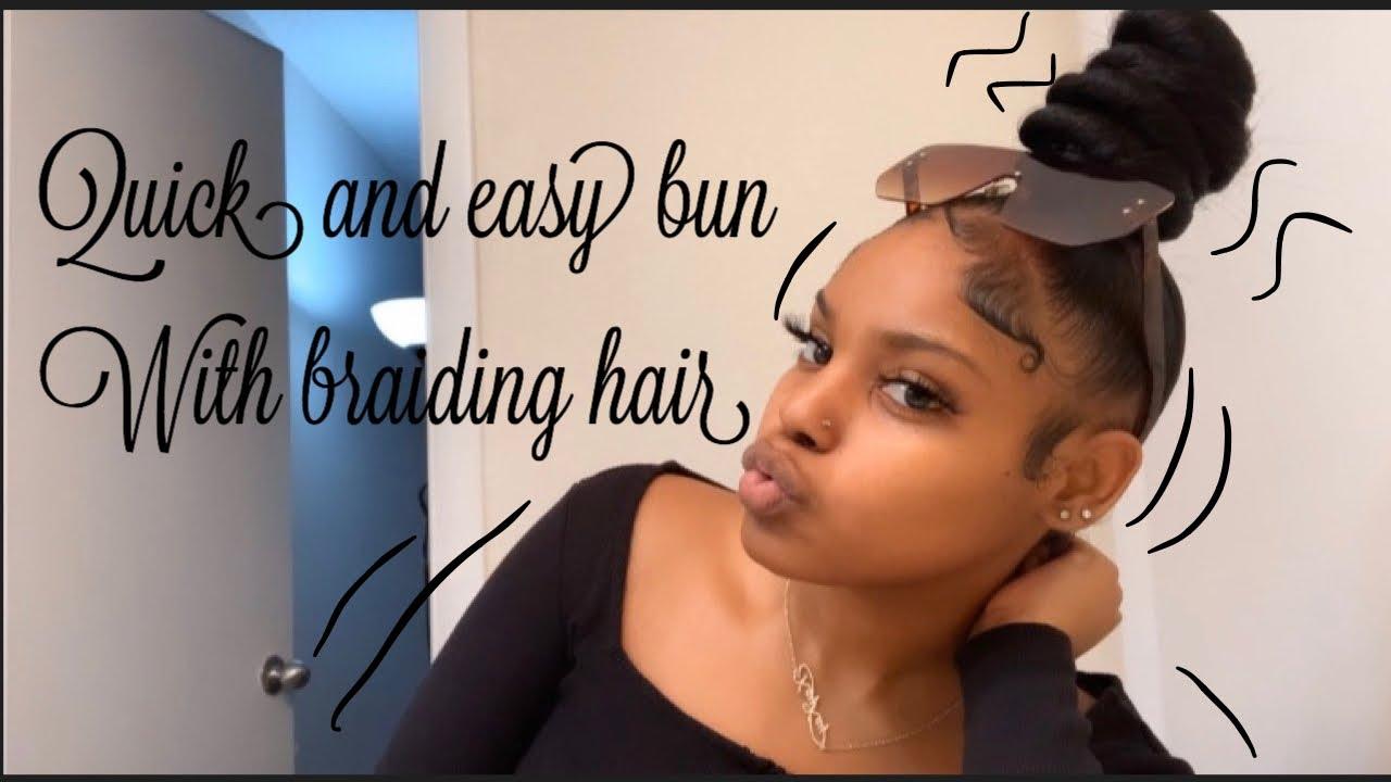 Download QUICK $ EASY BUN W/ BRAIDING HAIR ON NATURAL HAIR 💕