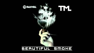 Maxwell - Beautiful Smoke (Original Mix) [TML]