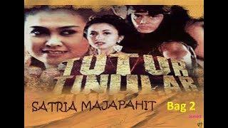 "TUTUR TINULAR Episode 8 ""Satria Majapahit"" (Bag 2) Selesai"