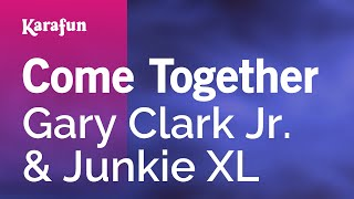Video Karaoke Come Together - Gary Clark Jr. * download MP3, 3GP, MP4, WEBM, AVI, FLV Agustus 2018