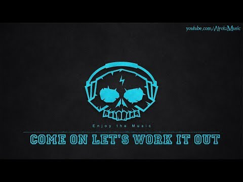 Come On Let's Work It Out by Attila Bokor - [2010s Pop Music]