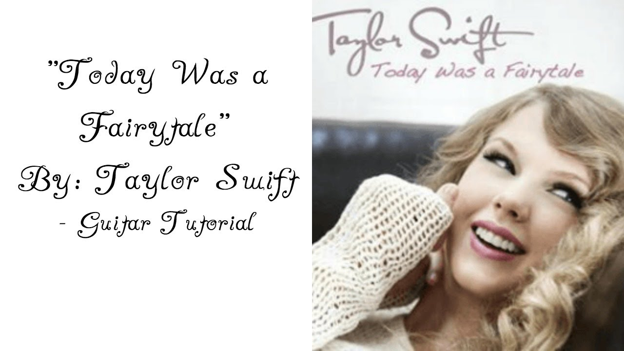Today Was A Fairytale Taylor Swift Guitar Tutorial Youtube
