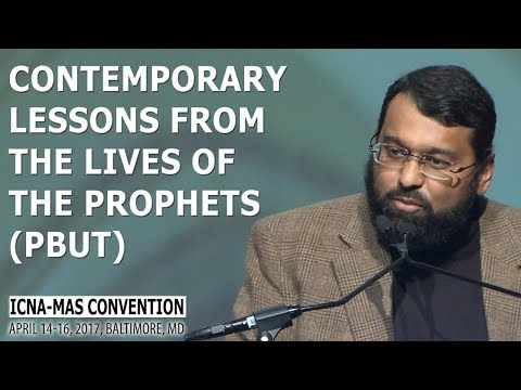 Contemporary Lessons from the Lives of the Prophets (pbut) by Sh. Yasir Qadhi (ICNA-MAS Convention)