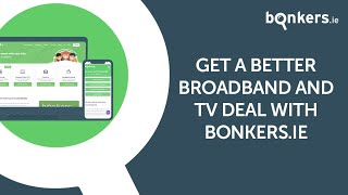 Image Searching for the right broadband and TV package can be enough to make your head spin. But bonkers.ie can help! Our comparison service lets you easily ...