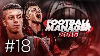 FOOTBALL MANAGER 2015 LET'S PLAY | A.C. Milan #18 | Fiorentina Game (3D GAMEPLAY)