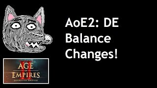 AoE2: DE Balance Changes! (for old civilizations)