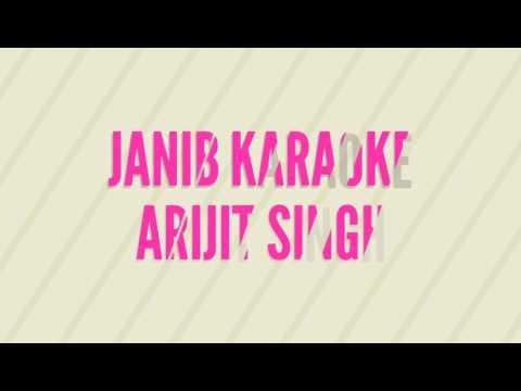 Janib karaoke (Arjit Singh)