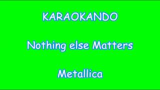 Karaoke Internazionale - Nothing else matters - Metallica ( Lyrics )