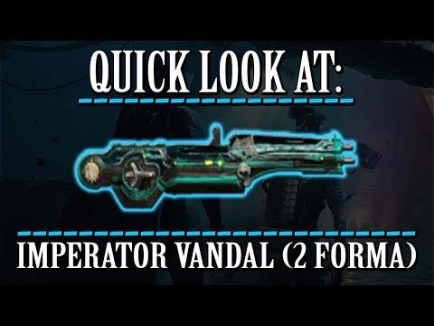 Warframe - Quick Look At: Imperator Vandal (2 Forma) thumbnail