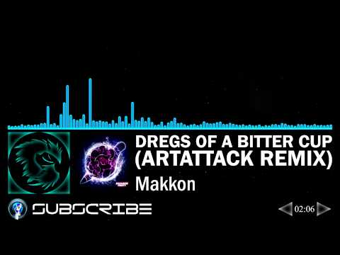 Dregs of a Bitter Cup (ArtAttack Remix) - Makkon (Balloon Party - 100 NFC)