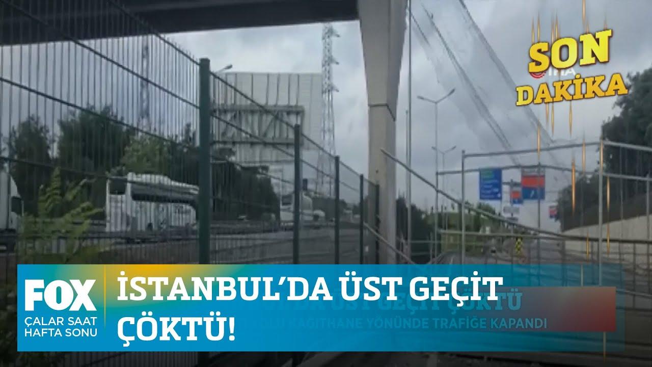 İstanbul'da üst geçit çöktü! 9 Ağustos 2020 Çalar Saat Hafta Sonu