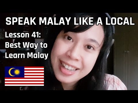 Speak Malay Like a Local - Lesson 41 : Best Way to Learn Malay