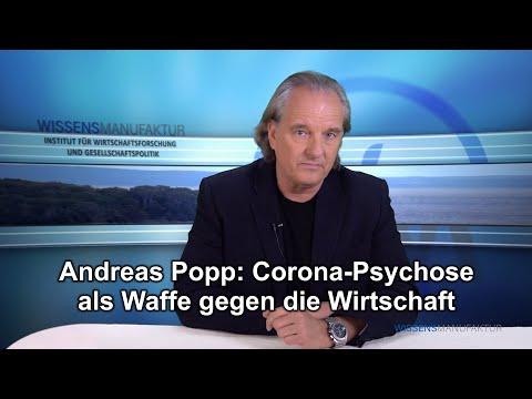 Andreas Popp: Corona-Psychose als Waffe gegen die Wirtschaft....