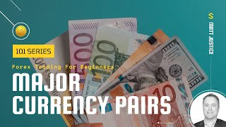 Forex Trading 101: Major Currencies