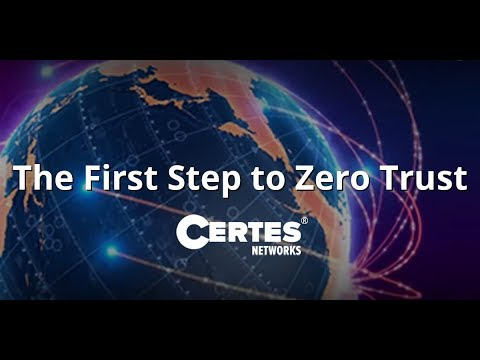 Certes Networks The First Step to Zero Trust