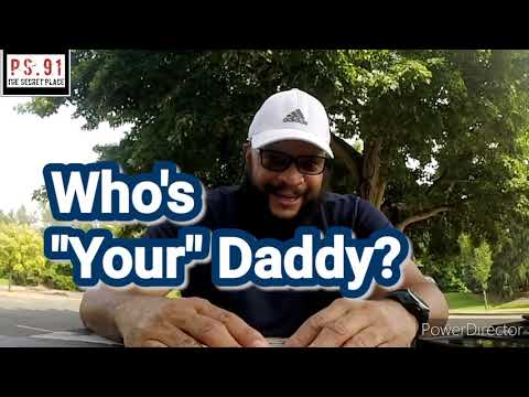 """Who's """"Your"""" Daddy?"""
