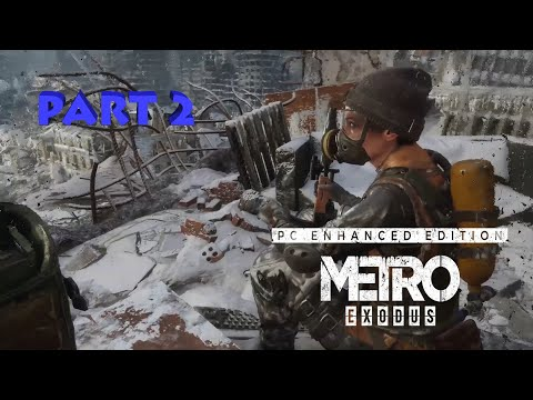 Metro Exodus PC Enhanced Edition: Part 2 - Moscow - One Week Later |